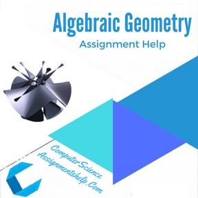 Algebraic Geometry Assignment Help