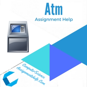Atm Assignment Help