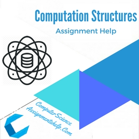Computation Structures Assignment Help