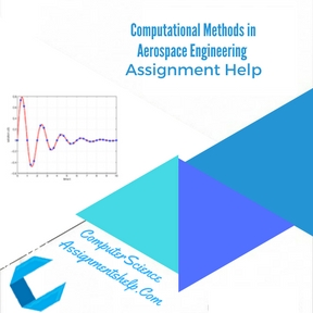 Computational Methods in Aerospace Engineering Assignment Help