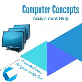 Computer Concepts Assignment Help
