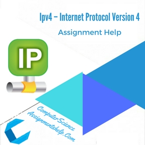 Ipv4 – Internet Protocol Version 4 Assignment Help
