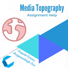 Media Topography Assignment Help