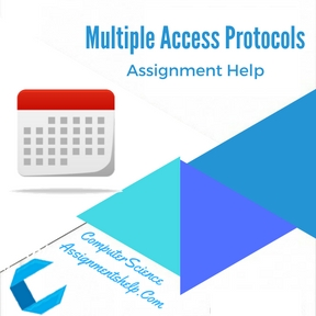 Multiple Access Protocols Assignment Help
