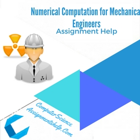 Numerical Computation for Mechanical Engineers Assignment Help