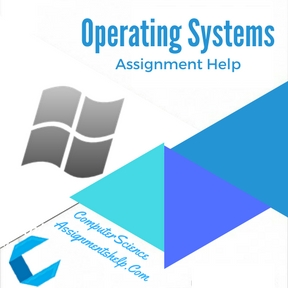 Operating Systems Assignment Help