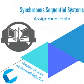 Synchronous Sequential Systems Assignment Help