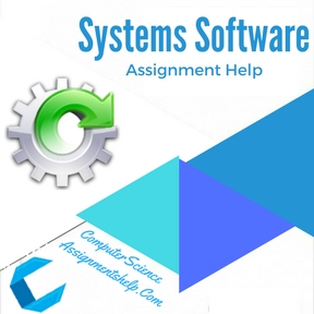Systems Software Assignment Help