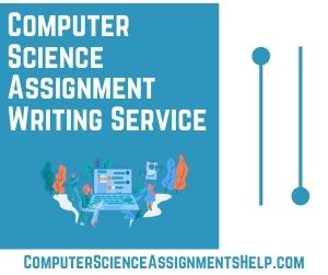 Computer Science Assignment Writing Service
