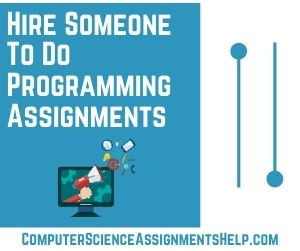 Hire Someone To Do Programming Assignments